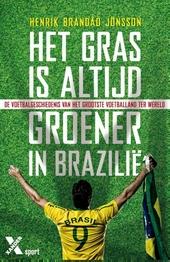 Het gras is altijd groener in Brazilië