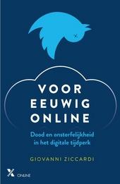 Voor eeuwig online : dood en onsterfelijkheid in het digitale tijdperk