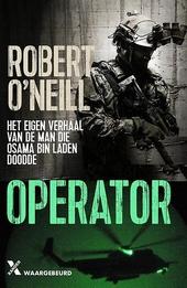 Operator : het bloedstollende verhaal van de man die Osama Bin Laden doodde
