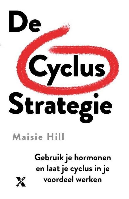 De cyclus strategie : gebruik je hormonen en laat je cyclus in je voordeel werken