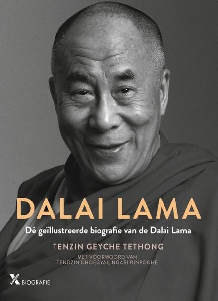 Zijne heiligheid de veertiende Dalai Lama : de geïllustreerde biografie - visueel zeer mooi boek
