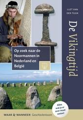 De Vikingtijd : op zoek naar de Noormannen in Nederland en België