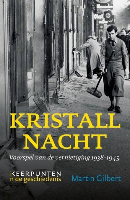 Kristallnacht : voorspel van de vernietiging 1938-1945