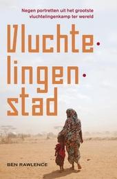Vluchtelingenstad : negen levens in het grootste vluchtelingenkamp ter wereld