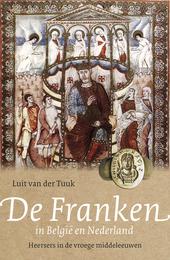 De Franken in België en Nederland : heersers in de vroege middeleeuwen