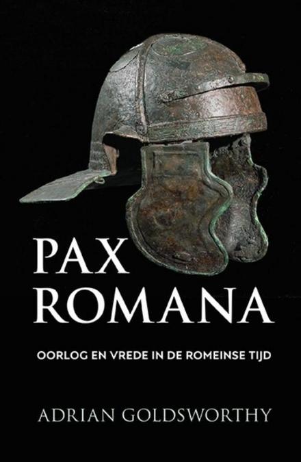 Pax Romana : oorlog en vrede in de Romeinse tijd