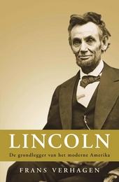 Lincoln : de grondlegger van het moderne Amerika