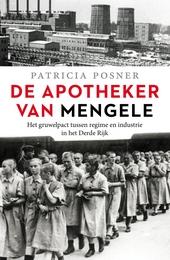 De apotheker van Mengele : het gruwelpact tussen regime en industrie in het Derde Rijk