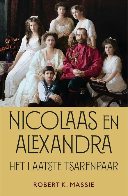 Nicolaas en Alexandra : het laatste tsarenpaar