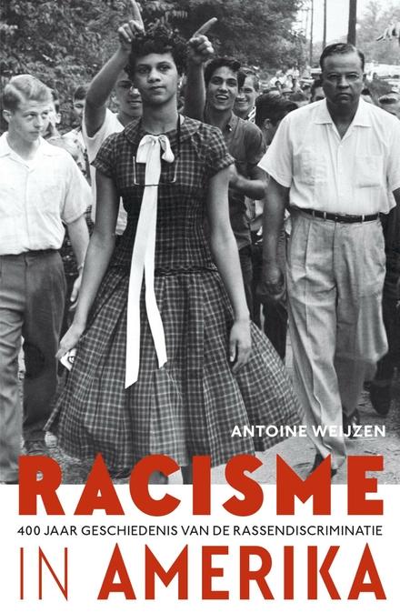 Racisme in Amerika : 400 jaar geschiedenis van de rassendiscriminatie