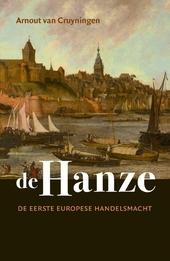 De Hanze : de eerste Europese handelsmacht