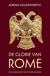 De glorie van Rome : de klassieke kunst van het oorlog voeren