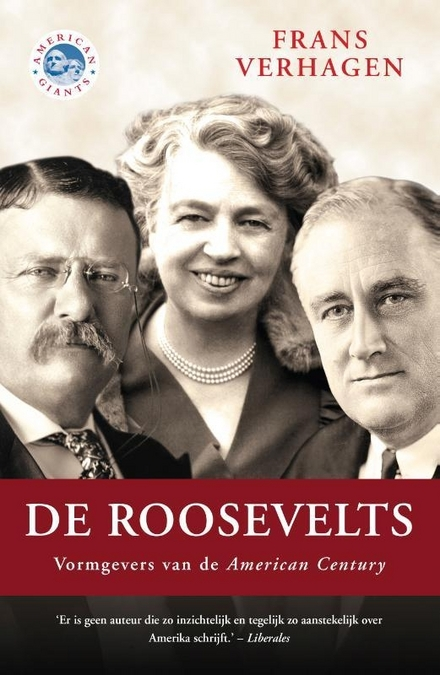 De Roosevelts : vormgevers van de American Century