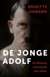De jonge Adolf : de Weense leerschool van Hitler