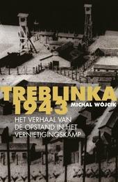 Treblinka 1943 : het verhaal van de opstand in het vernietigingskamp