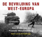 De bevrijding van West-Europa : het einde van de Tweede Wereldoorlog