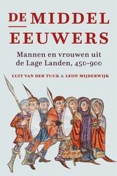 De middeleeuwers : mannen en vrouwen uit de Lage Landen, 450-900
