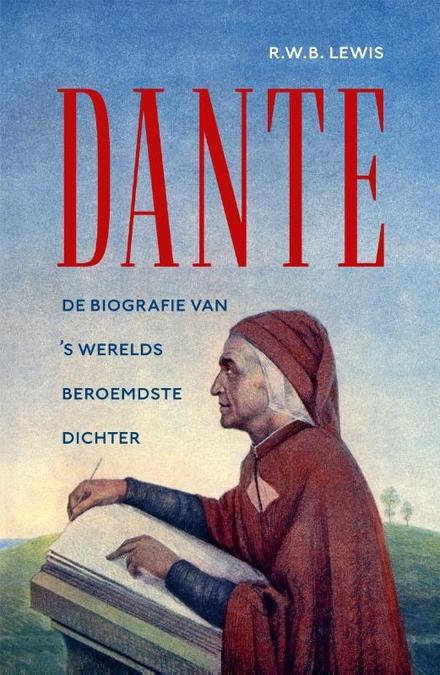 Dante : de biografie van 's werelds beroemdste dichter