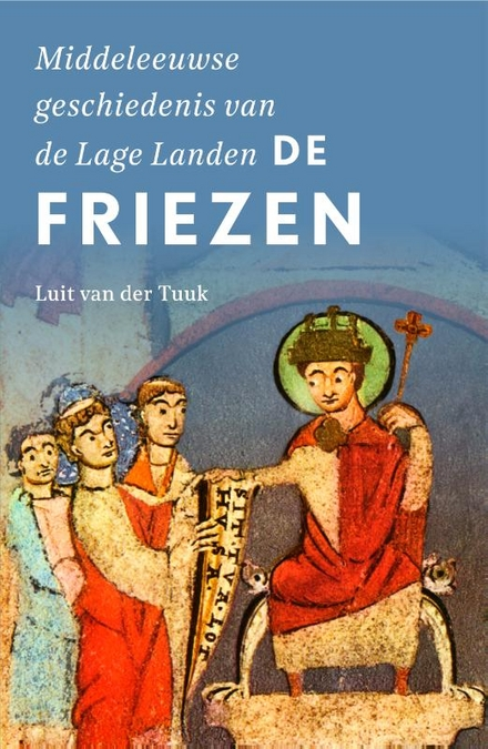 De Friezen : de vroegste geschiedenis van het Nederlandse kustgebied