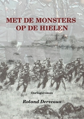 Met de monsters op de hielen : mei 1940 : La Lys sanglante (Bloed in de Leie)