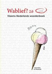 Wablief? 2.0 : Vlaams-Nederlands woordenboek
