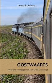 Oostwaarts : over land van België naar Zuid-China