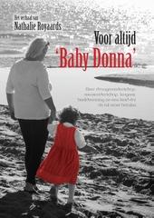 Voor altijd baby Donna : over draagmoederschap, wensouderschap, leugens, beeldvorming en een kind dat de tol moet b...