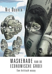 Maskerade van de economische groei : een kritisch essay