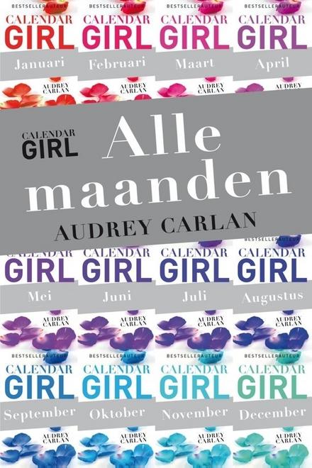 Alle maanden : het hele jaar van Calendar Girl in één voordelige bundel
