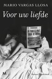 Voor uw liefde : roman
