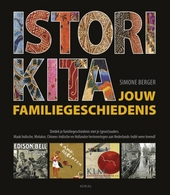 Jouw familiegeschiedenis : ontdek je familiegeschiedenis met je (groot)ouders, maak Indische, Molukse, Chinees-Indi...