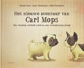 Het nieuwe avontuur van Carl Mops : die vreselijk verliefd werd en een vriendinnetje kreeg