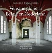 Vergane glorie in België en Nederland : exploring urban secrets