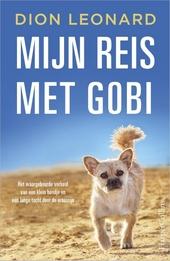 Mijn reis met Gobi : het waargebeurde verhaal van een klein hondje en een lange tocht door de woestijn