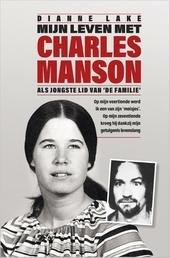 Mijn leven met Charles Manson : als jongste lid van 'De Familie'