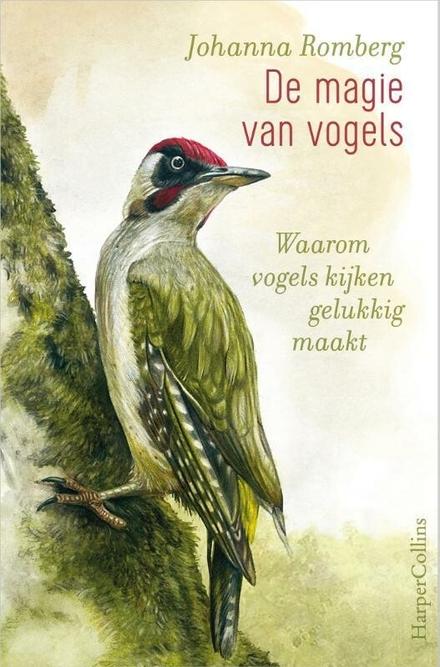 De magie van vogels : het geluk hebben om vogels te mogen observeren