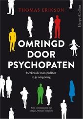 Omringd door psychopaten : herken de manipulator in je omgeving