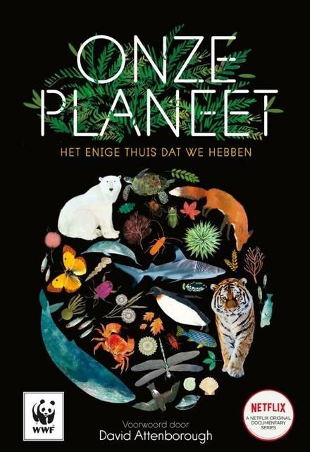 Onze planeet : het enige thuis dat we hebben