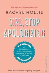 Girl, stop apologizing : de no-nonsense aanpak om zonder schaamte je doelen te bereiken