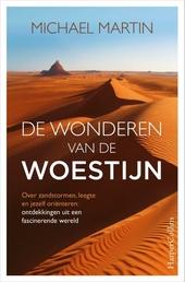 De wonderen van de woestijn : over zandstormen, leegte en jezelf oriënteren : ontdekkingen uit een fascinerende wer...