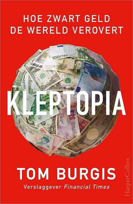 Kleptopia : hoe dirty money de wereld verovert