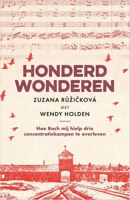 Honderd wonderen : hoe Bach mij hielp drie concentratiekampen te overleven