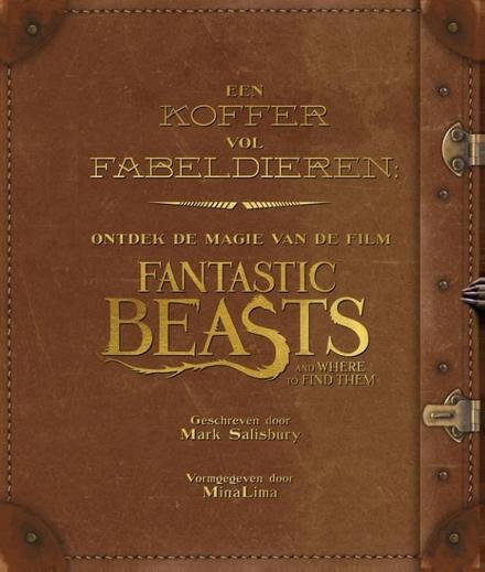 Een koffer vol fabeldieren : ontdek de magie van de film Fantastic beasts and where to find them