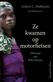 Ze kwamen op motorfietsen : ontsnapt aan Boko Haram