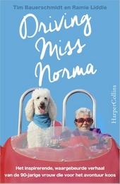 Driving Miss Norma : het inspirerende, waargebeurde verhaal van de 90-jarige vrouw die voor het avontuur koos
