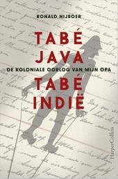 Tabé Java, tabé Indië : de koloniale oorlog van mijn opa