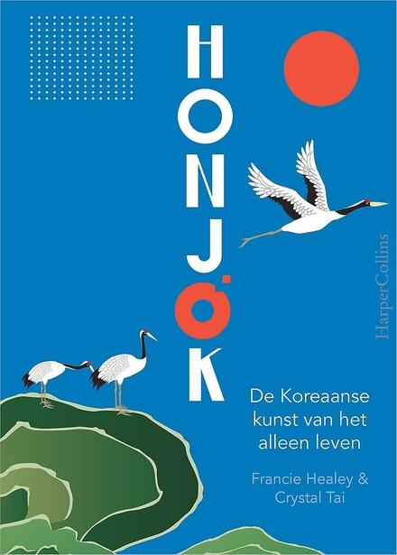 Honjok : de Koreaanse kunst van het alleen leven