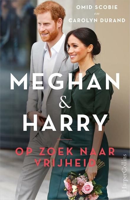Meghan & Harry : op zoek naar vrijheid