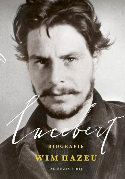 Lucebert : biografie - Een verrassend tijdsbeeld