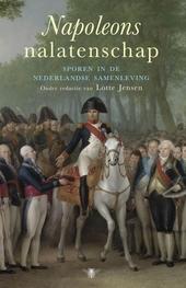 Napoleons nalatenschap : sporen in de Nederlandse samenleving